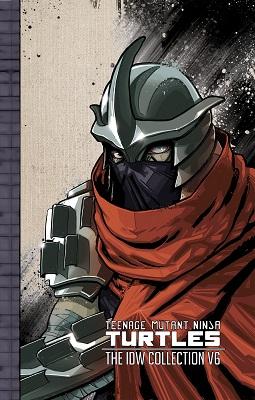 Teenage Mutant Ninja Turtles: The IDW Collection: Volume 6 HC
