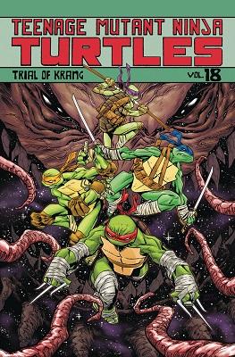 Teenage Mutant Ninja Turtles: Volume 18: Trial of Krang TP