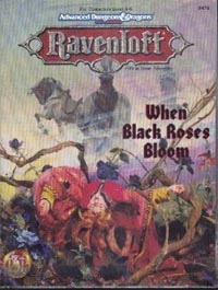 Dungeons and Dragons 2nd ed: Ravenloft: When Black Roses Bloom - Used