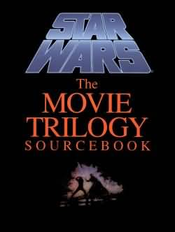 Star Wars: The Movie Trilogy Sourcebook - Used