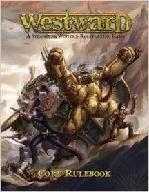 Westward: A Steampunk Western Role Playing HC - Used