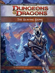 Dungeons and Dragons 4th ed: the Slaying Stone