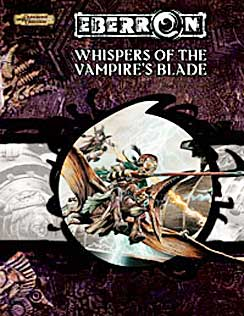 Dungeons and Dragons 3.5 ed: Eberron - Whispers of the Vampires Blade