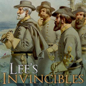Blue and Gray Campaign Series: Lees Invincibles: Gettysburg Campaign of 1863