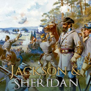 Blue and Gray Campaign Series: Jackson and Sheridan the Valley Campaigns