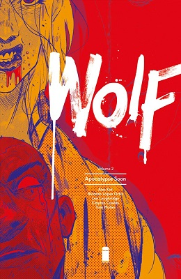 Wolf: Volume 2: Apocalypse Soon TP (MR)