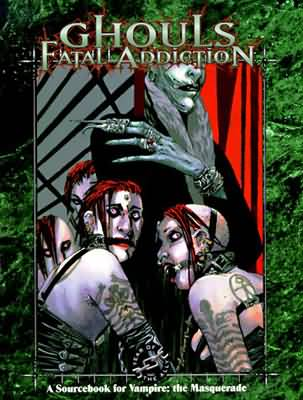 Vampire the Masquerade: Ghouls: Fatal Addiction - Used