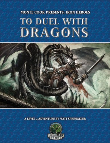 Monte Cook Presents: Iron Heroes: To Duel With Dragons 5501 -USED
