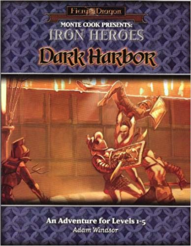 Monte Cook Presents: Iron Heroes: Dark Harbor 4025 -USED