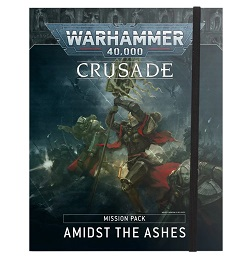 Warhammer 40k: Crusade: Amidst the Ashes Mission Pack