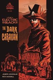 Electric Black: The Dark Caravan no. 1 (2021 Series)