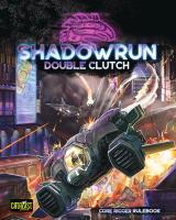 Shadowrun 6th Ed: Double Clutch