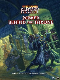 Warhammer Fantasy Roleplay: 4th Edition: Power Behind the Throne: Volume 3