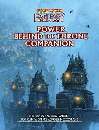 Warhammer Fantasy Roleplay: 4th Edition: Power Behind the Throne: Companion
