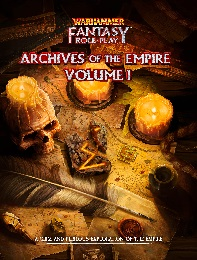 Warhammer Fantasy Roleplay: 4th Edition: Archives of the Empire: Volume 1