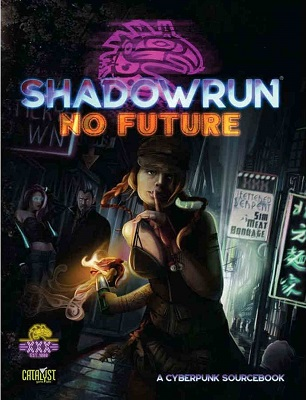 Shadowrun 6th Ed Role Playing: No Future