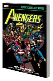 The Avengers Epic Collection: The Final Threat TP (New Printing)