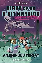 Diary of an 8-Bit Warrior: An Ominous Threat HC GN