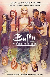 Buffy the Vampire Slayer: Volume 7: The World Without Shrimp TP
