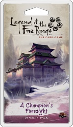 Legend of the Five Rings TCG: A Champions Foresight Dynasty Pack