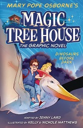 Magic Tree House Volume 1: Dinosaurs Before Dark GN