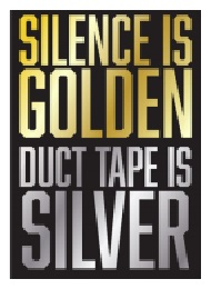 Jumbo Magnet: Silence is Golden, Duct Tape is Silver