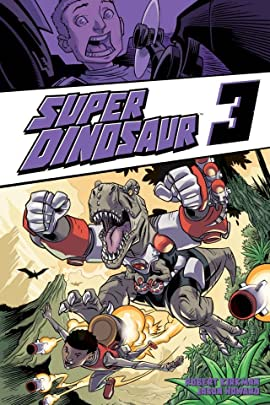 Super Dinosaur: Volume 3 TP