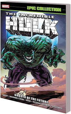 Incredible Hulk Epic Collection: Ghost of the Future TP