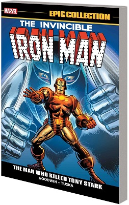 Iron Man Epic Collection: The Man Who Killed Tony Stark TP