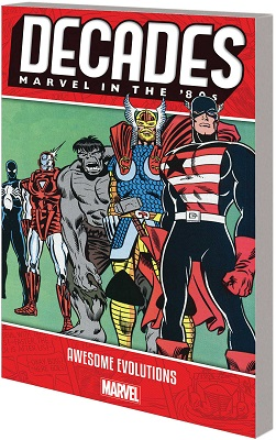 Decades: Marvel in the 80s: Awesome Evolution TP