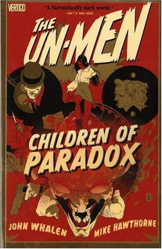 The Un-Men: Volume 2: Children of Paradox TP - Used