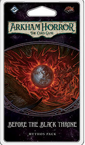 Arkham Horror the Card Game: Before the Black Throne Mythos Pack