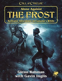 Call of Cthulhu 7th Edition: Alone Against the Frost
