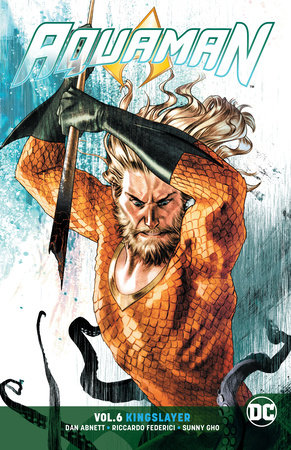 Aquaman: Volume 6: Kingslayer TP