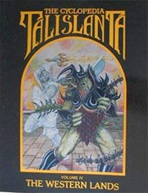 The Cyclopedia Talislanta: Volume IV: the Western Lands - USED