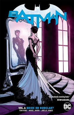 Batman: Volume 6: Bride or Burglar TP