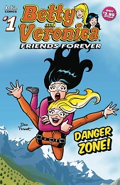 Betty and Veronica Friends Forever: Danger Zone no. 1 (2020 Series)