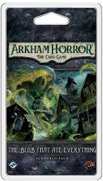 Arkham Horror LCG: The Blob that Ate Everything