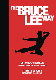 The Bruce Lee Way: Motivation, Wisdom and Life Lessons From the Legend TP
