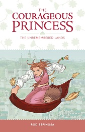 The Courageous Princess Volume 2: Unremembered Lands TP