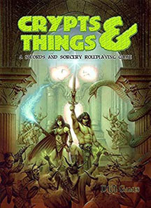 Crypts and Things: a Swords and Sorcery Role Playing Game - USED