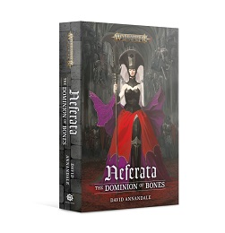Neferata: The Dominion of Bones Novel