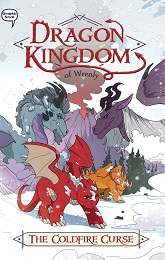Dragon Kingdom of Wrenly Volume 1: The Coldfire Cure