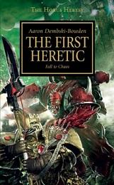 The Horus Heresy: The First Heretic Novel