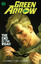 Green Arrow Volume 8: The End of the Road TP