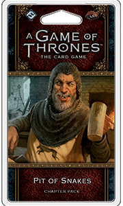 A Game of Thrones LCG 2nd: Pit of Snakes Expansion