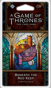 A Game of Thrones LCG 2nd: Beneath the Red Keep Chapter Pack