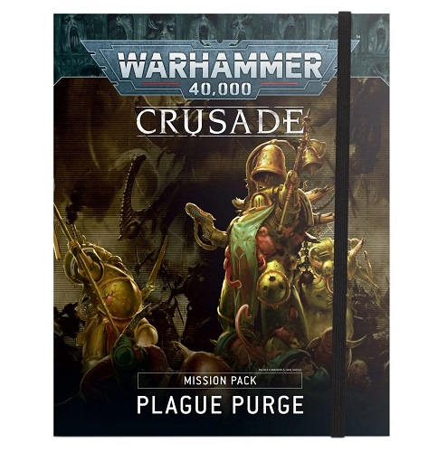 Warhammer 40K: Crusade: Plague Purge Mission Pack 40-13
