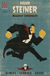 Hank Steiner Monster Detective no. 1 (2020 Series)