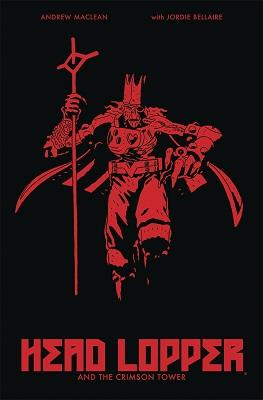 Head Lopper: Volume 2: Crimson Tower TP (MR)